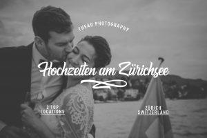 Meine Top 3 Locations für Hochzeiten direkt am Zürichsee